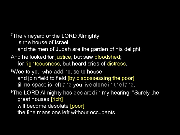 7 The vineyard of the LORD Almighty is the house of Israel, and the