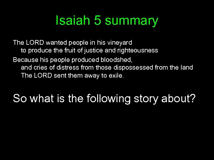 Isaiah 5 summary The LORD wanted people in his vineyard to produce the fruit