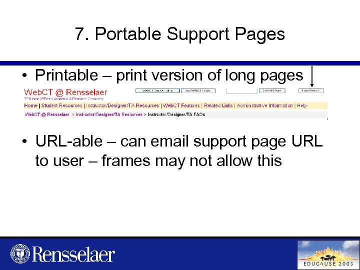 7. Portable Support Pages • Printable – print version of long pages • URL-able