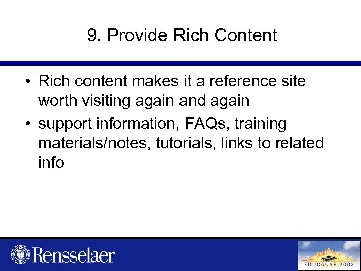 9. Provide Rich Content • Rich content makes it a reference site worth visiting