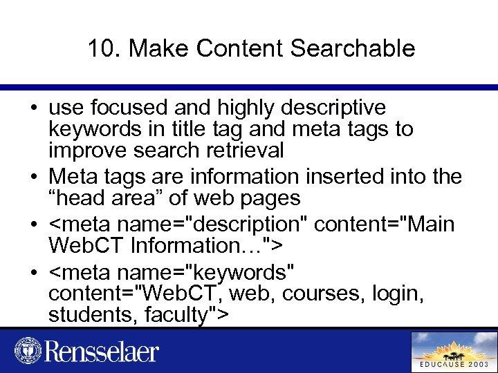 10. Make Content Searchable • use focused and highly descriptive keywords in title tag