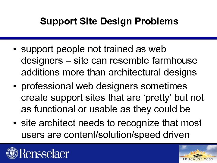 Support Site Design Problems • support people not trained as web designers – site
