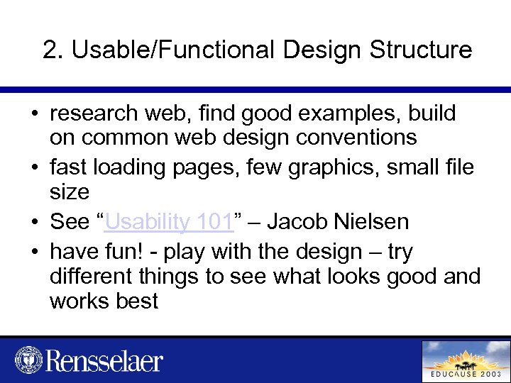 2. Usable/Functional Design Structure • research web, find good examples, build on common web