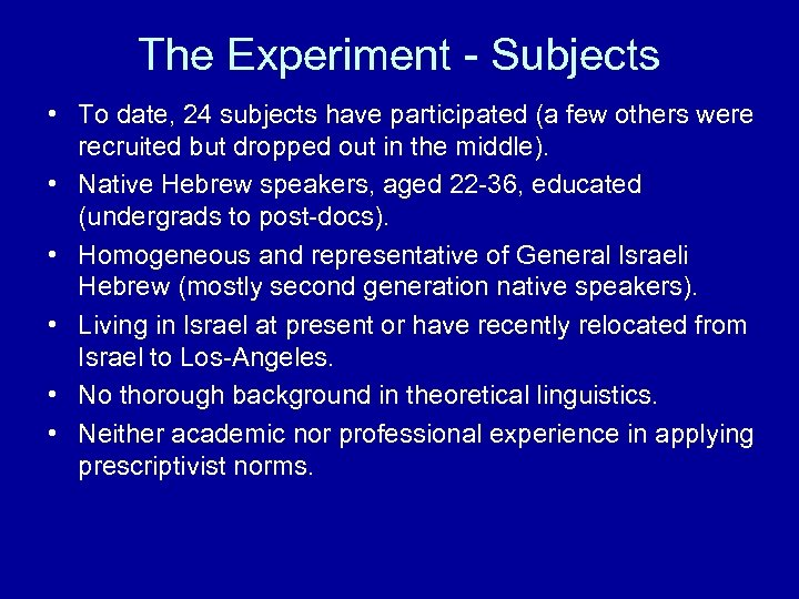 The Experiment - Subjects • To date, 24 subjects have participated (a few others