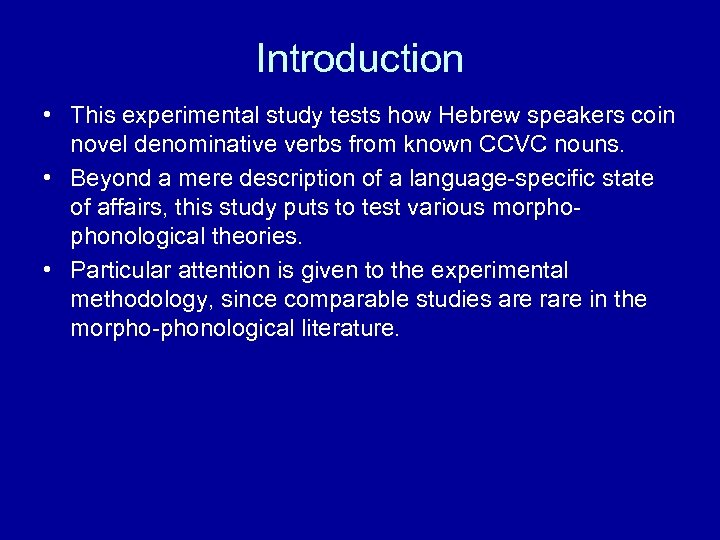Introduction • This experimental study tests how Hebrew speakers coin novel denominative verbs from