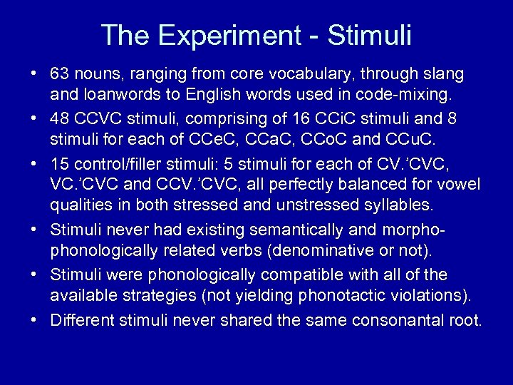 The Experiment - Stimuli • 63 nouns, ranging from core vocabulary, through slang and