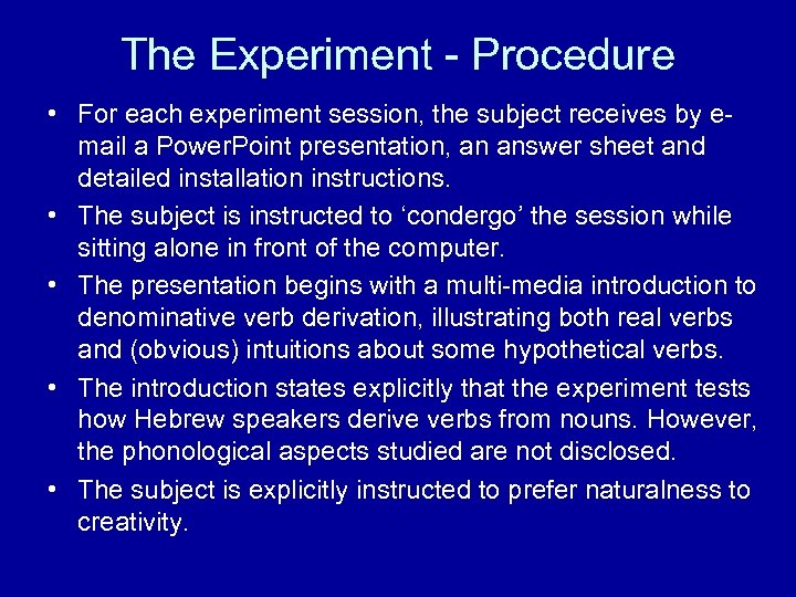 The Experiment - Procedure • For each experiment session, the subject receives by email