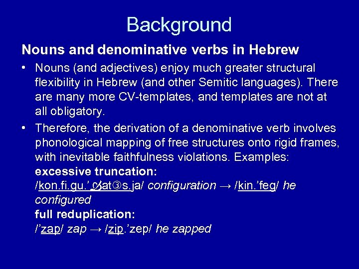 Background Nouns and denominative verbs in Hebrew • Nouns (and adjectives) enjoy much greater