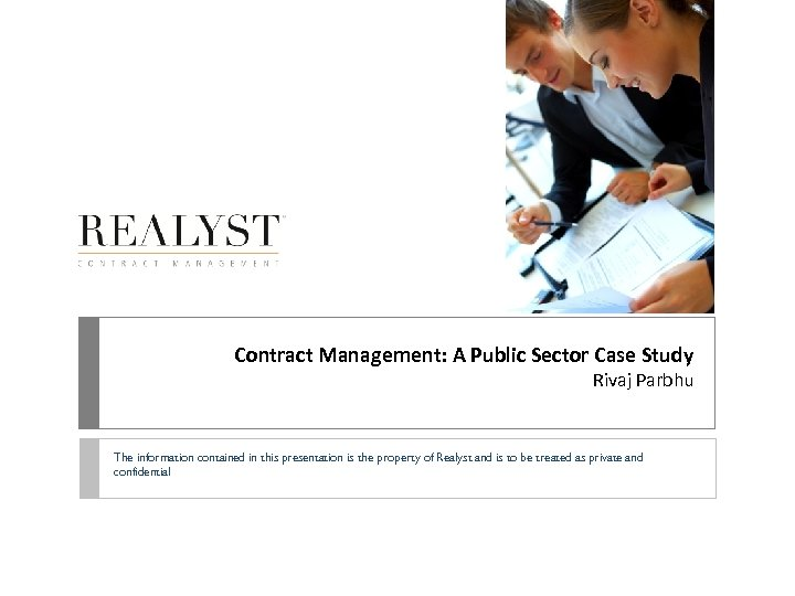 Contract Management: A Public Sector Case Study Rivaj Parbhu The information contained in this
