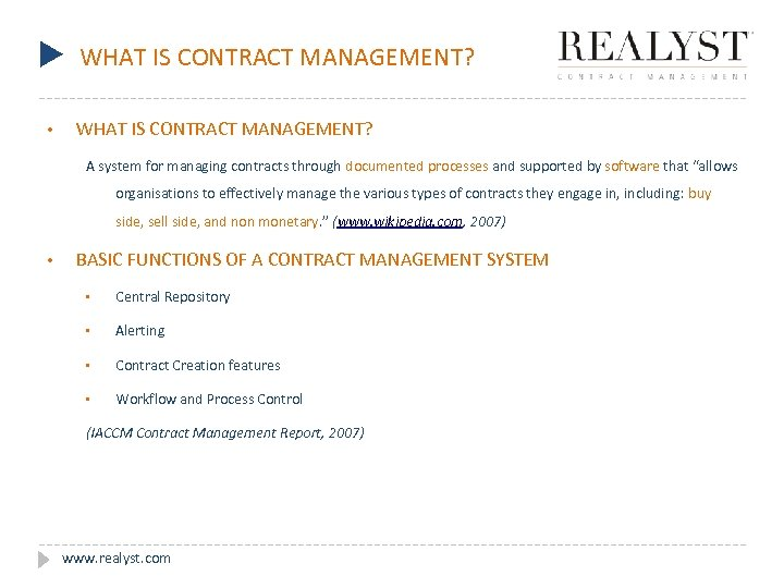 u WHAT IS CONTRACT MANAGEMENT? • WHAT IS CONTRACT MANAGEMENT? A system for managing