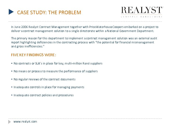 u CASE STUDY: THE PROBLEM In June 2006 Realyst Contract Management together with Price.