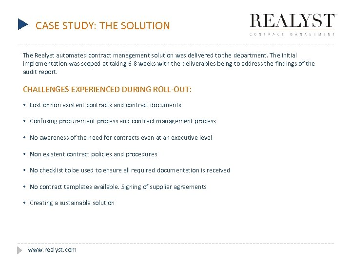 u CASE STUDY: THE SOLUTION The Realyst automated contract management solution was delivered to