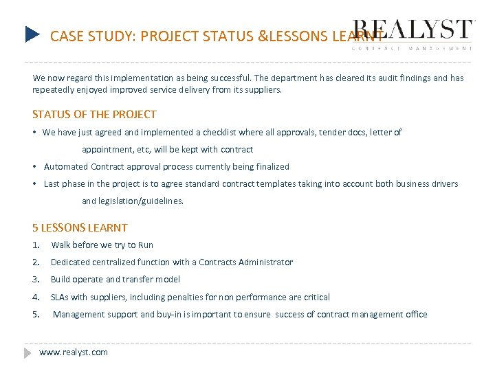 u CASE STUDY: PROJECT STATUS &LESSONS LEARNT We now regard this implementation as being