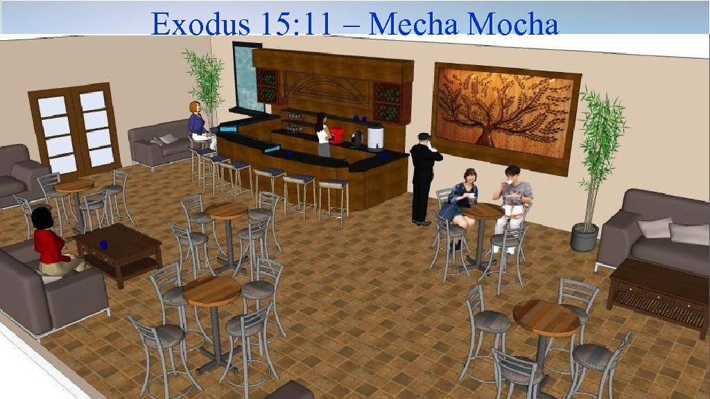 Exodus 15: 11 – Mecha Mocha Taken from the Complete Jewish Bible by David