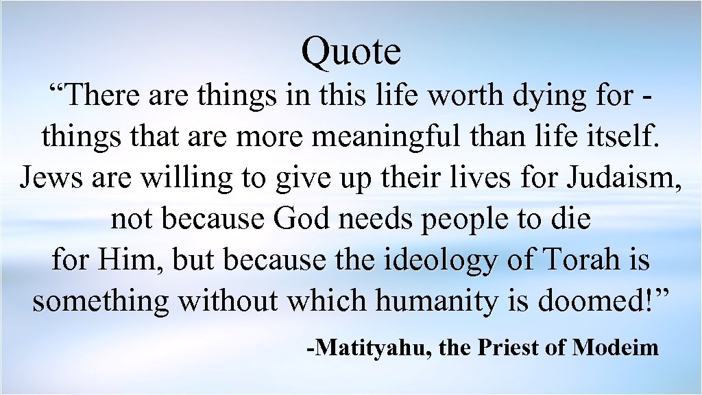"""Quote """"There are things in this life worth dying for things that are more"""