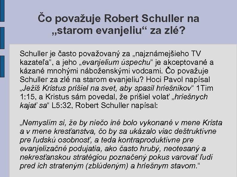 """Čo považuje Robert Schuller na """"starom evanjeliu"""" za zlé? Schuller je často považovaný za"""