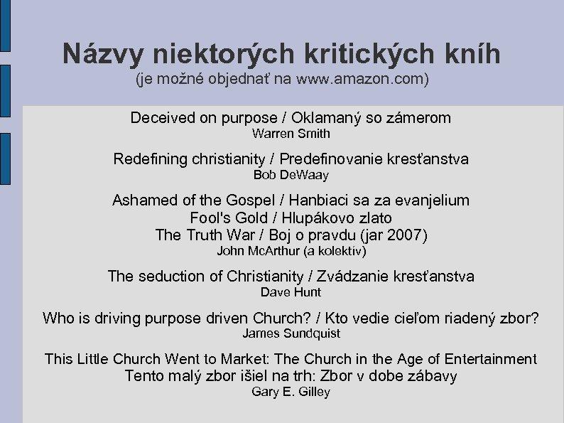 Názvy niektorých kritických kníh (je možné objednať na www. amazon. com) Deceived on purpose