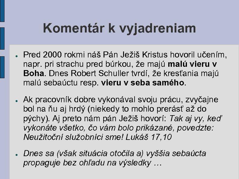 Komentár k vyjadreniam ● ● ● Pred 2000 rokmi náš Pán Ježiš Kristus hovoril