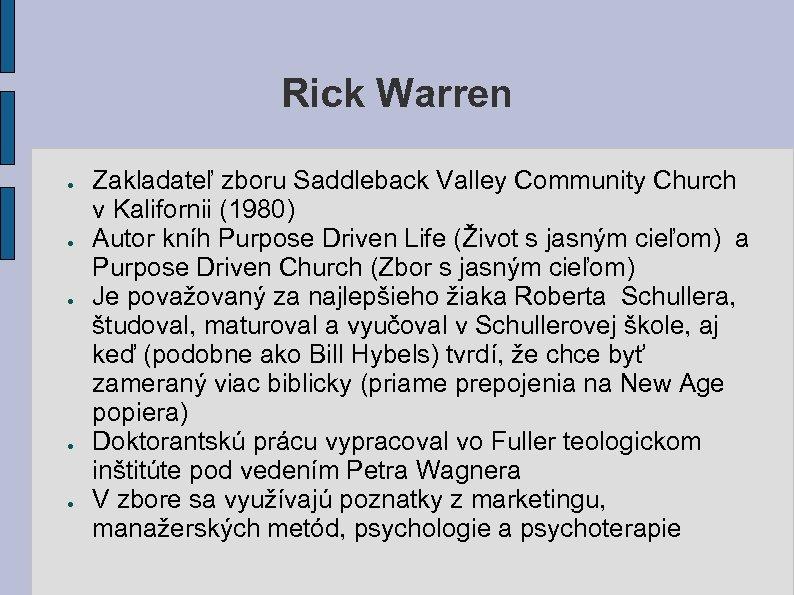 Rick Warren ● ● ● Zakladateľ zboru Saddleback Valley Community Church v Kalifornii (1980)