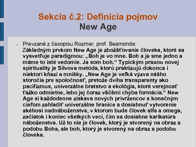 Sekcia č. 2: Definícia pojmov New Age Prevzané z časopisu Rozmer, prof. Beamonde: Základným