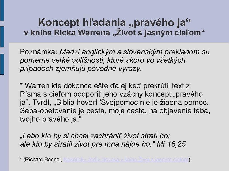 """Koncept hľadania """"pravého ja"""" v knihe Ricka Warrena """"Život s jasným cieľom"""" Poznámka: Medzi"""