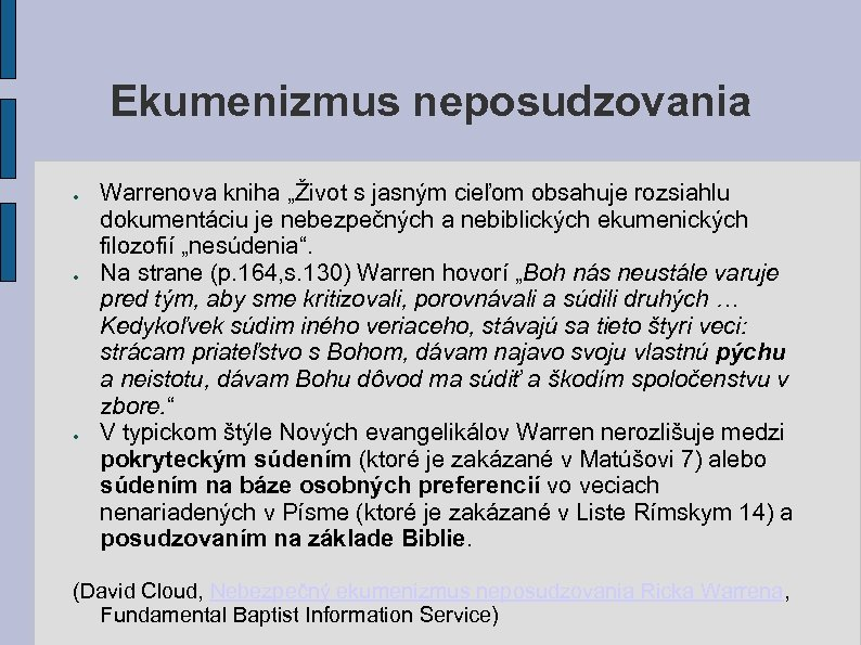"""Ekumenizmus neposudzovania ● ● ● Warrenova kniha """"Život s jasným cieľom obsahuje rozsiahlu dokumentáciu"""