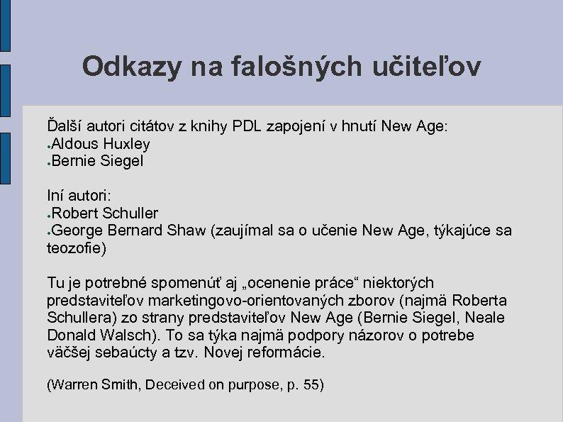 Odkazy na falošných učiteľov Ďalší autori citátov z knihy PDL zapojení v hnutí New