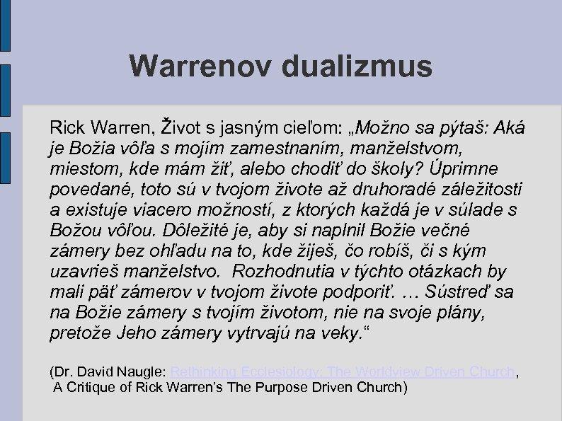 """Warrenov dualizmus Rick Warren, Život s jasným cieľom: """"Možno sa pýtaš: Aká je Božia"""