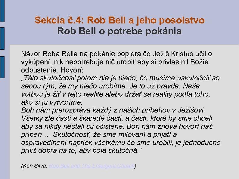Sekcia č. 4: Rob Bell a jeho posolstvo Rob Bell o potrebe pokánia Názor