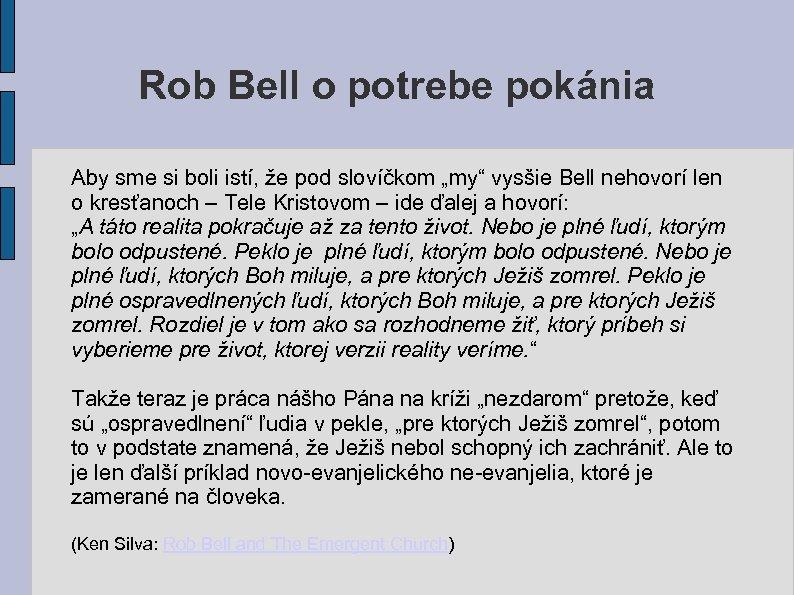 """Rob Bell o potrebe pokánia Aby sme si boli istí, že pod slovíčkom """"my"""""""