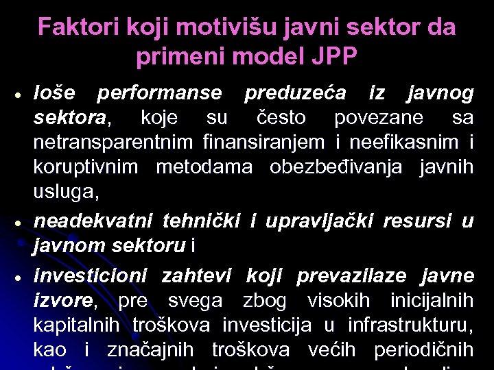Faktori koji motivišu javni sektor da primeni model JPP loše performanse preduzeća iz javnog