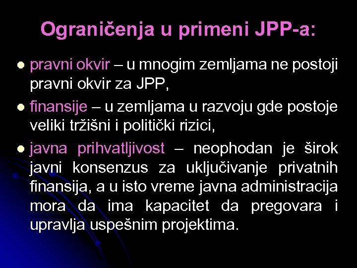 Ograničenja u primeni JPP-a: pravni okvir – u mnogim zemljama ne postoji pravni okvir