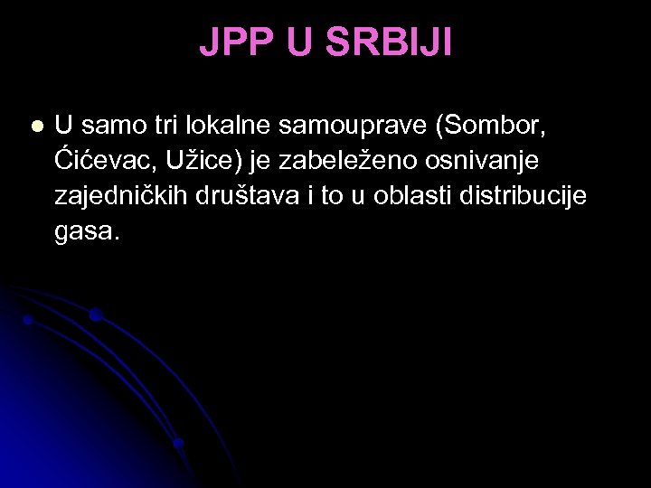 JPP U SRBIJI l U samo tri lokalne samouprave (Sombor, Ćićevac, Užice) je zabeleženo