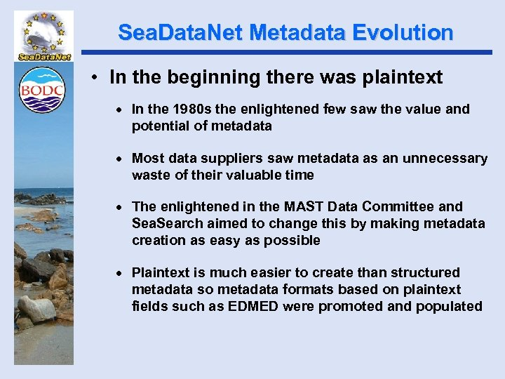 Sea. Data. Net Metadata Evolution • In the beginning there was plaintext · In