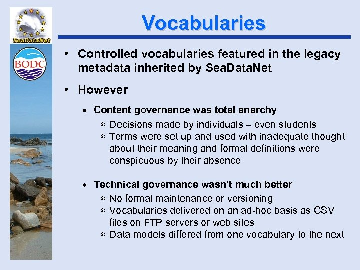 Vocabularies • Controlled vocabularies featured in the legacy metadata inherited by Sea. Data. Net