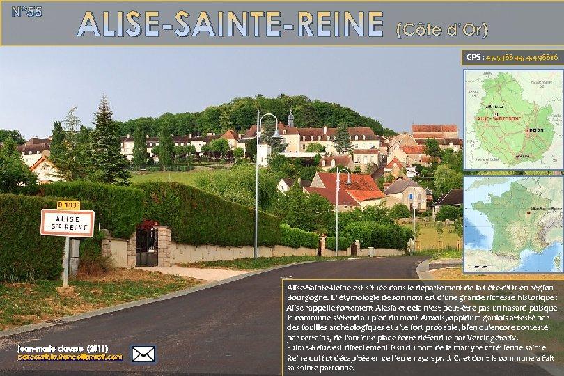 N° 55 ALISE-SAINTE-REINE (Côte d'Or) GPS : 47. 538899, 4. 498816 jean-marie clausse (2011)
