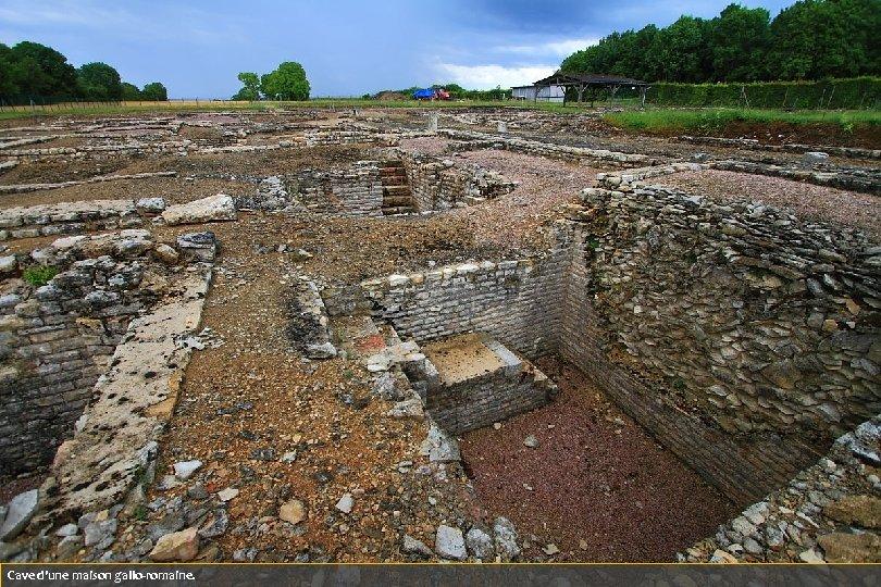 Cave d'une maison gallo-romaine.