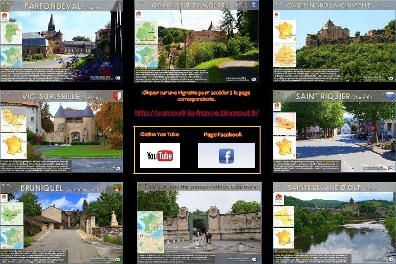 Cliquer sur une vignette pour accéder à la page correspondante. http: //parcourir-la-france. blogspot. fr/