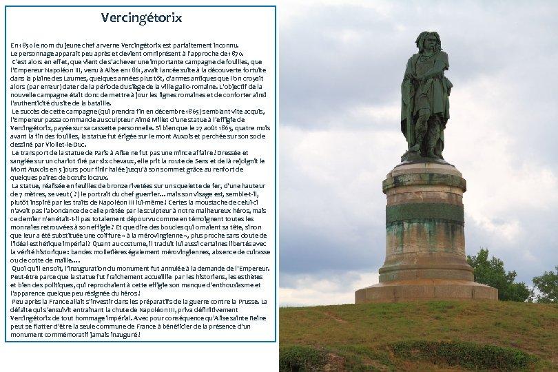 Vercingétorix En 1850 le nom du jeune chef arverne Vercingétorix est parfaitement inconnu. Le
