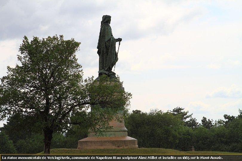 La statue monumentale de Vercingétorix, commande de Napoléon III au sculpteur Aimé Millet et