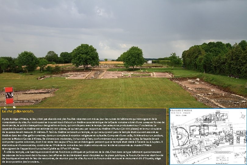 Le site gallo-romain. Après le siège d'Alésia, le lieu n'est pas abandonné ; les