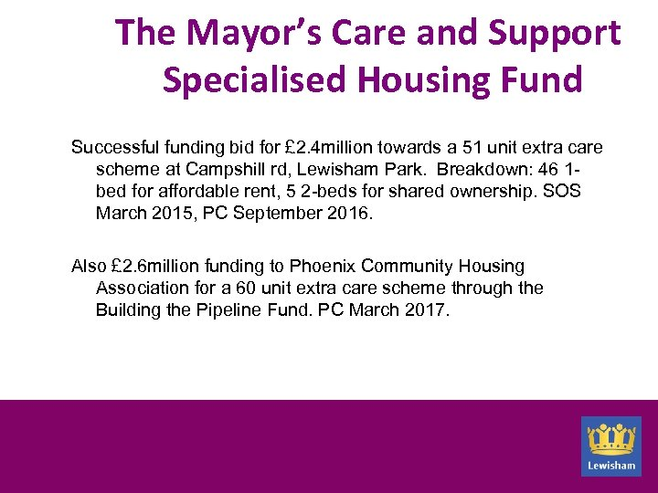The Mayor's Care and Support Specialised Housing Fund Successful funding bid for £ 2.