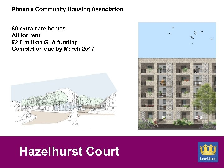 Phoenix Community Housing Association 60 extra care homes All for rent £ 2. 6