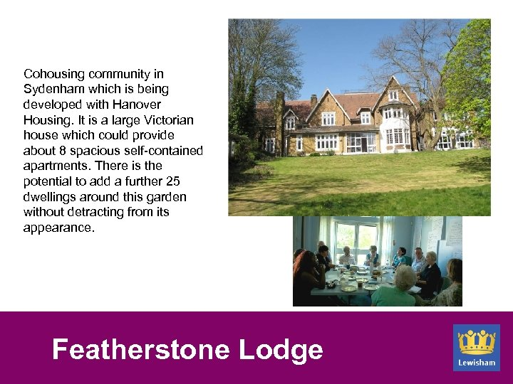 Cohousing community in Sydenham which is being developed with Hanover Housing. It is a