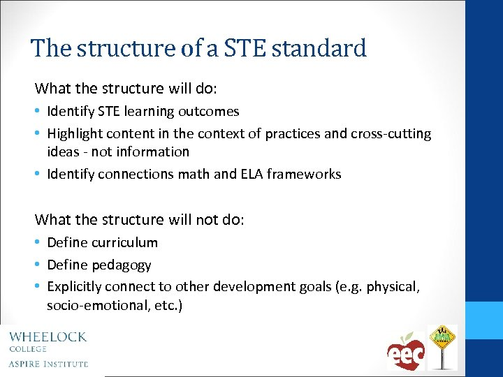The structure of a STE standard What the structure will do: • Identify STE
