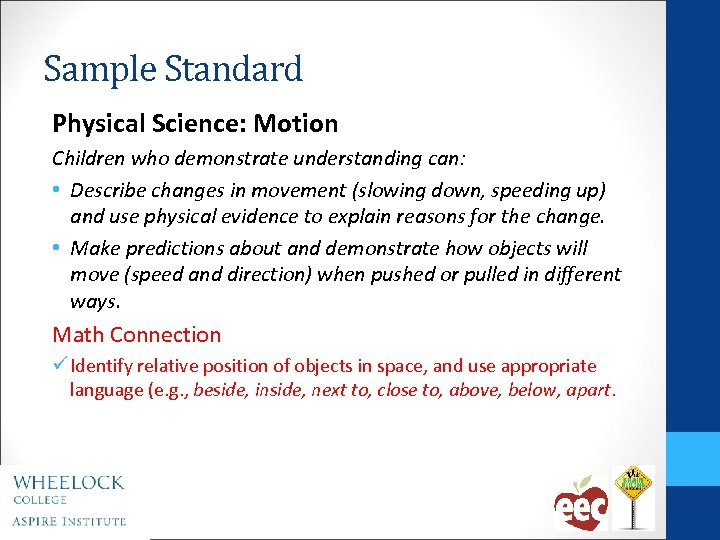 Sample Standard Physical Science: Motion Children who demonstrate understanding can: • Describe changes in