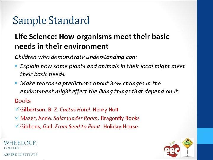 Sample Standard Life Science: How organisms meet their basic needs in their environment Children