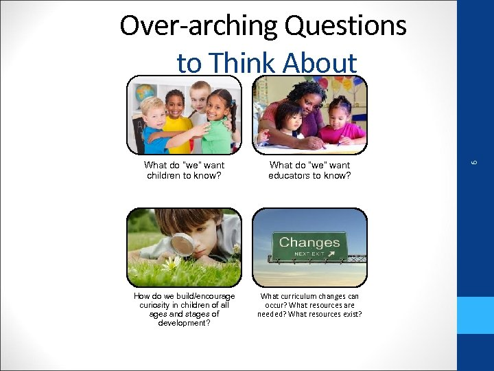"""What do """"we"""" want children to know? What do """"we"""" want educators to know?"""