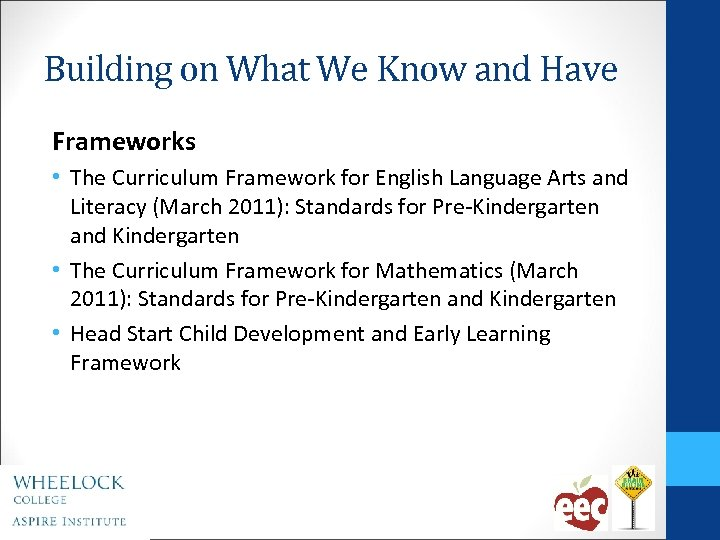 Building on What We Know and Have Frameworks • The Curriculum Framework for English