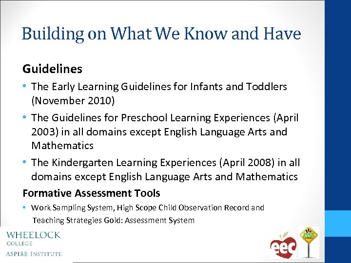Building on What We Know and Have Guidelines • The Early Learning Guidelines for